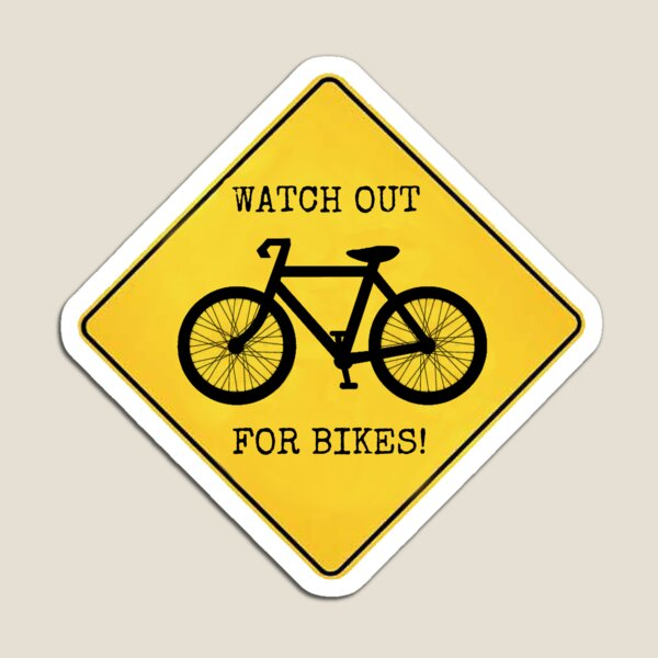 Watch Out For Bikes!! Magnet