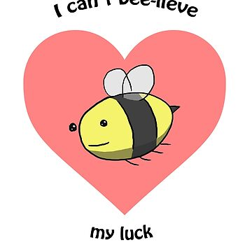 I can't bee-lieve my luck by PinataJohn