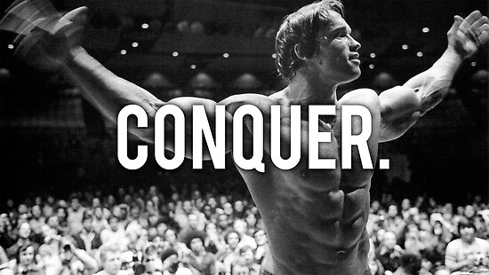 CONQUER (Arnold Poster) by ilovearnie