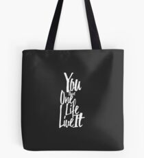 You Only Have One Life Live it Typography Tote Bag