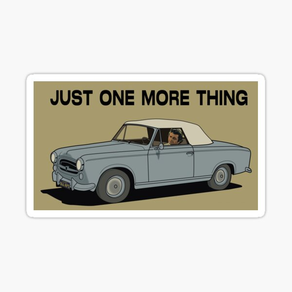 """Columbo w/ Peugeot - """"Just one more thing"""" Sticker"""
