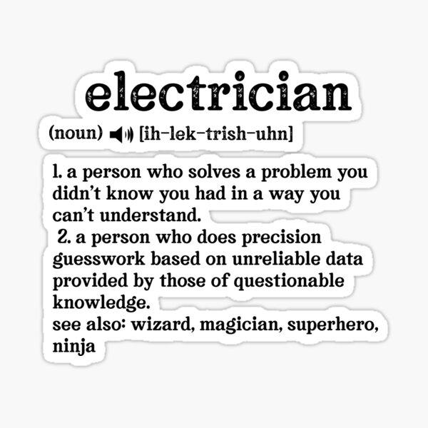 Electrician Definition; See also: Wizard, Magician, Superhero, Ninja Sticker