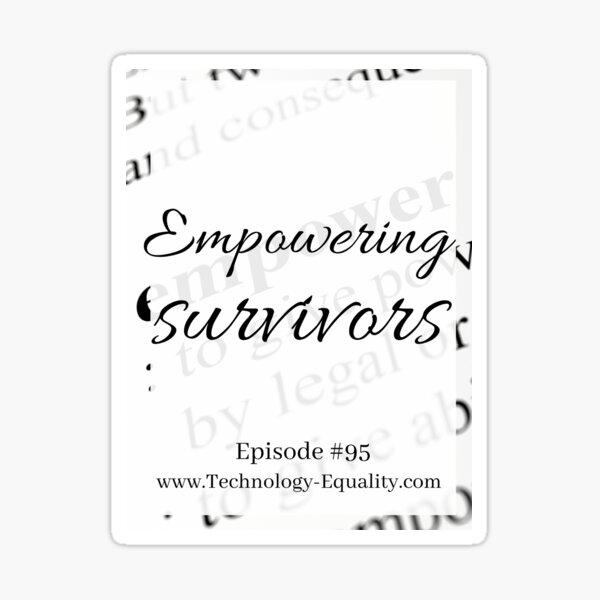 Empowering survivors: Episode #95 Sticker