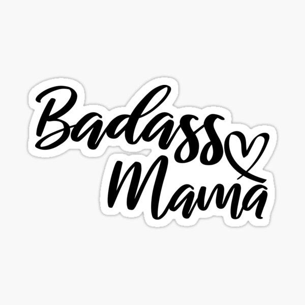 Badass Mama Shirt, Regalo de Navidad para mamá, Funny Mom Shirt, Strong as a Mother, Mommy Shirt, Gift for Wife, One Bad Mother, Strong Mama Pegatina