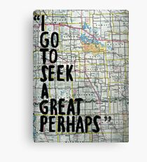 I Go to Seek a Great Perhaps ~ Quote  Metal Print