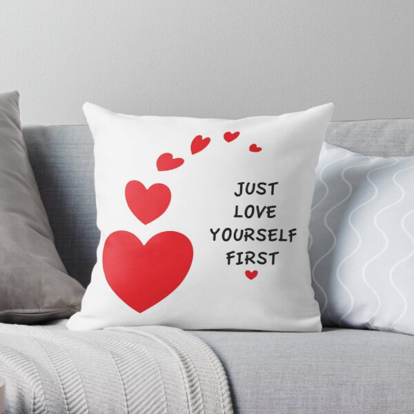 Love Yourself First on Valentines - Positive Affirmation Throw Pillow