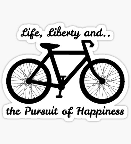 Life, Liberty and the Pursuit of Happiness Sticker