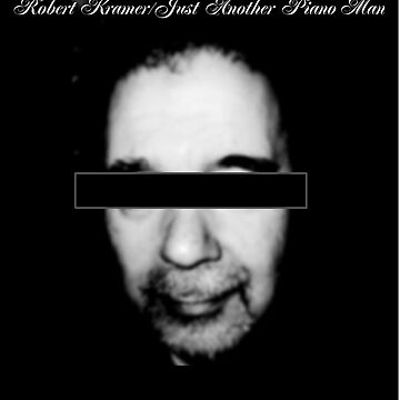 Robert Kramer - Just Another Piano Man by robertkramer