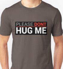 Please Dont Hug Me  T-Shirt