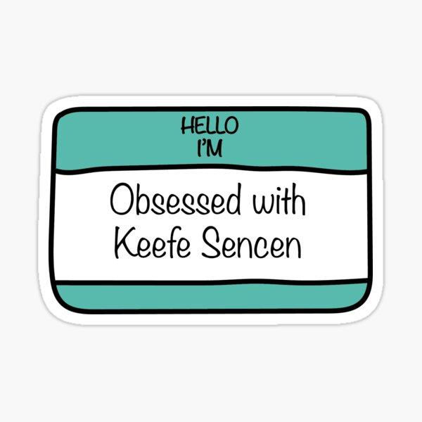 Bonjour, je suis obsédé par Keefe Sencen Sticker