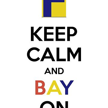 Keep Calm and BAY On! - for Old Bay Lovers by meliebel