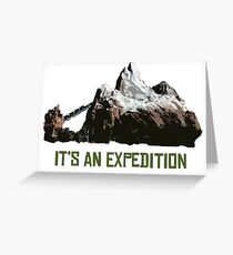 It's An Expedition Greeting Card