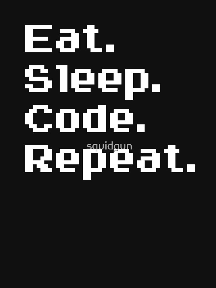 Eat. Sleep. Code. Repeat. by squidgun