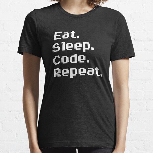 Eat. Sleep. Code. Repeat. Essential T-Shirt