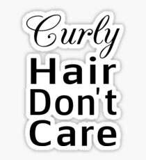 Curly Hair Don't Care Sticker