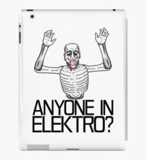 Anyone in Elektro? (3) iPad Case/Skin