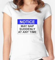 NOTICE: MAY NAP SUDDENLY AT ANY TIME Women's Fitted Scoop T-Shirt