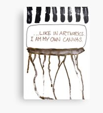 I Am My Own Canvas Metal Print
