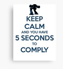 Keep Calm And Comply Canvas Print