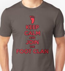 Keep Calm And Join The Foot Clan Unisex T-Shirt