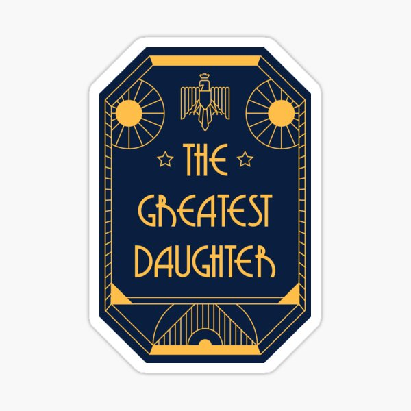 The Greatest Daughter - Art Deco Medal of Honor Sticker