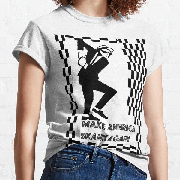 Make America Skank Again  Classic T-Shirt