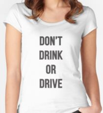 Don't Drink or Drive Women's Fitted Scoop T-Shirt