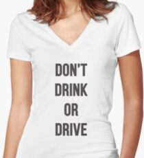 Don't Drink or Drive Women's Fitted V-Neck T-Shirt