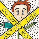 Artist Line Do Not Cross by ArtistACP