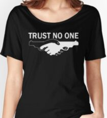 trust no one! Women's Relaxed Fit T-Shirt
