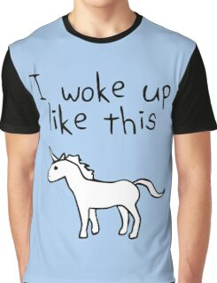 I Woke Up Like This (Unicorn) Graphic T-Shirt