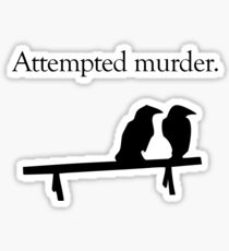 Attempted Murder Sticker
