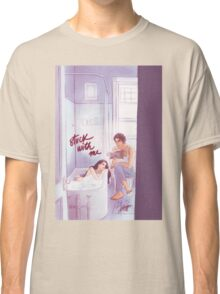 Stuck With Me Classic T-Shirt