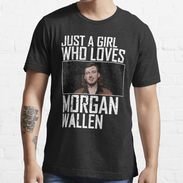 Just a girl who loves morgan wallen Essential T-Shirt