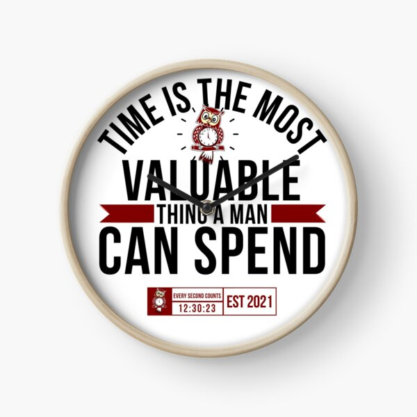 'Time Is The Most Valuable Thing A Man Can Spend - White' Clock by tw2us