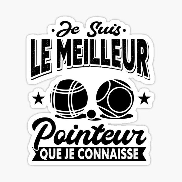 Petanque Pointeur Humour Cadeau Sticker