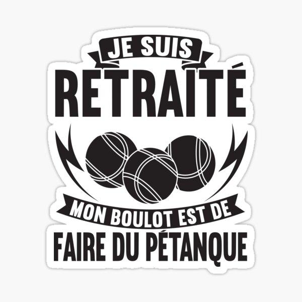 Petanque Humour Cadeaux Sticker