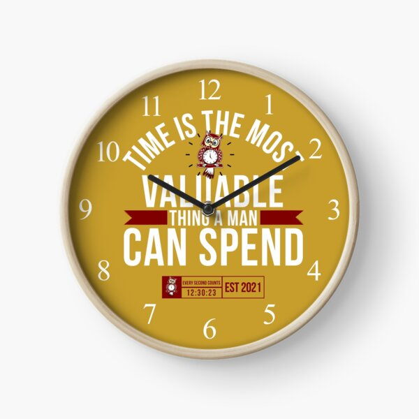 'Time Is The Most Valuable Thing A Man Can Spend - Gold 2' Clock by tw2us