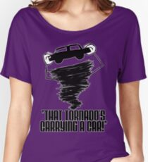 That Tornado's Carrying A Car Women's Relaxed Fit T-Shirt