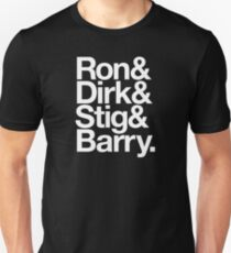 Ron & Dirk & Stig & Barry Unisex T-Shirt