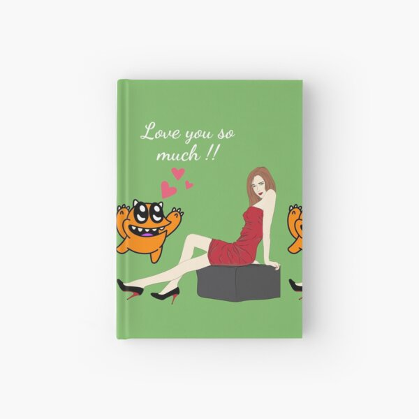 Love you so much Hardcover Journal