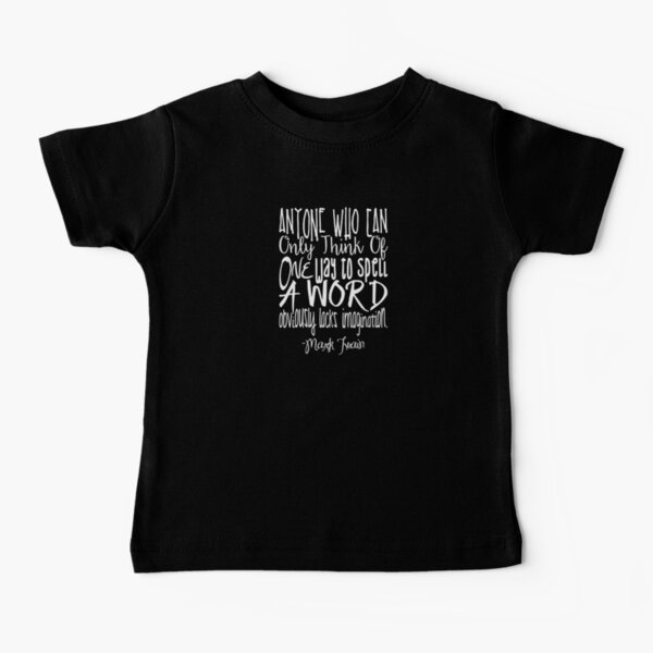 More Than One Way to Spell a Word Baby T-Shirt
