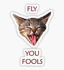 Fly you Fools Sticker