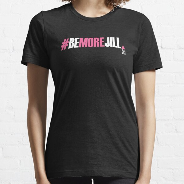 #Be More Jill (It's A Sin) Essential T-Shirt