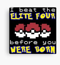 I beat the Elite Four Canvas Print