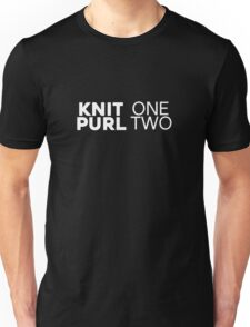 Knit One Purl Two - Funny Knitting Gift T-Shirt Unisex T-Shirt
