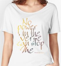 No Power in the 'Verse can stop Me, Browncoats Forever Women's Relaxed Fit T-Shirt