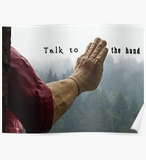Talk to the Hand - Giant Lumberjack Statue Hand Sarcasm Humor Poster