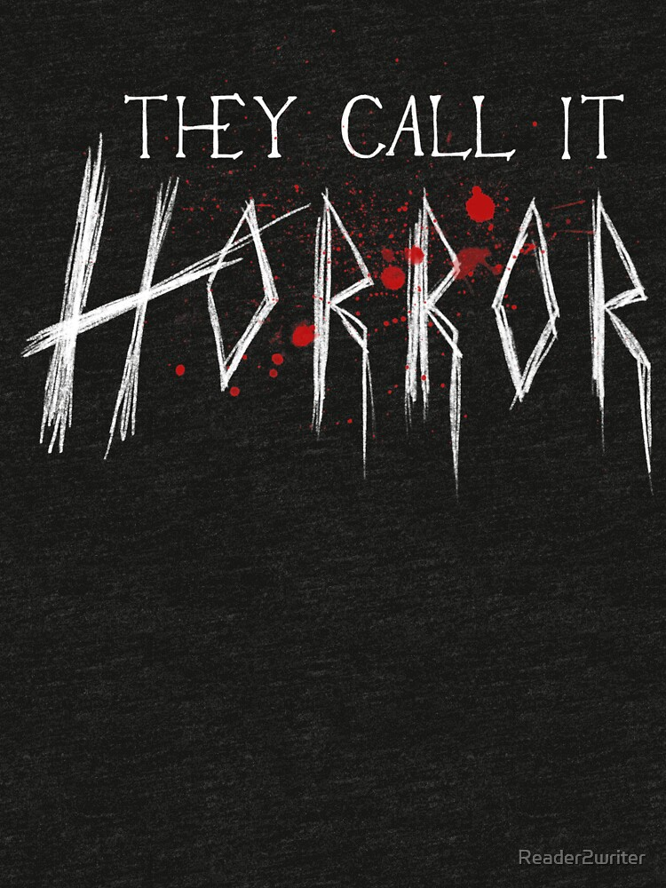 They Call It Horror by Reader2writer