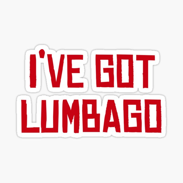 I've Got Lumbago Red Dead Redemption 2 Inspired Sticker